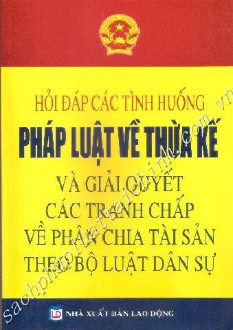 Hỏi Đáp Các Tình Huống Pháp Luật Về Thừa Kế