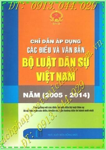 chỉ dẫn áp dụng CÁC ĐIỀU VÀ VĂN BẢN  BỘ LUẬT DÂN SỰ VIỆT NAM (NĂM 2005 -2014)