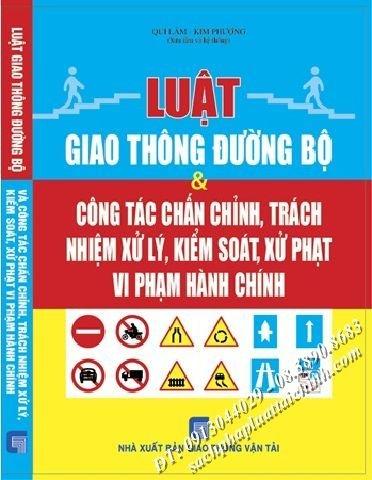 luật giao thông đường bộ và công tác chấn chỉnh trách nhiêm xử lý kiểm soát xử phạt vi phạm hành chính