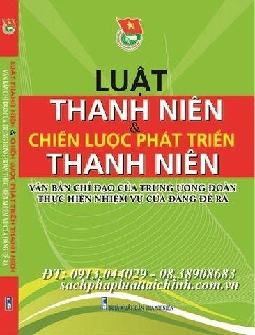 Luật thanh niên và chiến lược phát triển Thanh niên - văn bản chỉ đạo của trung ương Đoàn thực hiện nhiệm vụ của Đảng đề ra