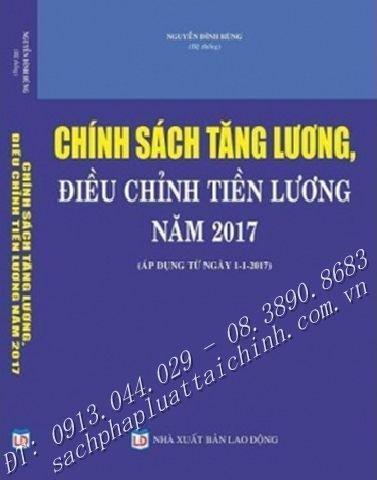 CHÍNH SÁCH TĂNG LƯƠNG, ĐIỀU CHỈNH TIỀN LƯƠNG NĂM 2017 (Áp dụng từ ngày1-1-2017)