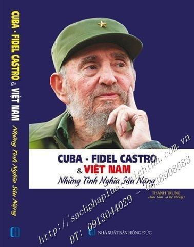 CUBA - FIDEL CASTRO VÀ VIỆT NAM - NHỮNG NGHĨA TÌNH SÂU NẶNG