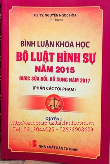 Bình luận khoa học Bộ luật hình sự năm 2015, được sửa đổi, bổ sung năm 2017 - Phần các tội phạm