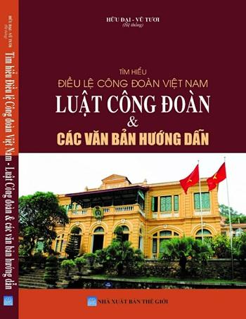 Sách Tìm hiểu Điều lệ Công đoàn Việt Nam - Luật Công đoàn & các văn bản hướng dẫn