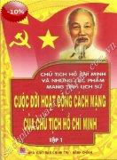 Cuộc đời hoạt động cách mạng của Chủ Tịch Hồ Chí Minh