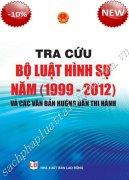 TRA CỨU BỘ LUẬT HÌNH SỰ NĂM (1999 – 2012) VÀ CÁC VĂN BẢN HƯỚNG DẪN THI HÀNH