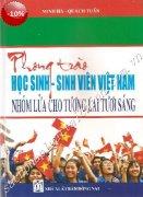 Phong trào học sinh sinh viên Việt Nam – Nhóm lửa cho tương lai tươi sáng