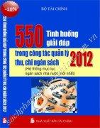 550 TÌNH HUỐNG GIẢI ĐÁP TRONG CÔNG TÁC QUẢN LÝ THU, CHI NGÂN SÁCH 2012