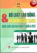 BỘ LUẬT LAO ĐỘNG & VĂN BẢN HƯỚNG DẪN THI HÀNH ĐƯỢC QUỐC HỘI BAN HÀNH THÁNG 18-6-2012