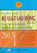 TRA CỨU BỘ LUẬT LAO ĐỘNG(sửa đổi) & CÁC VĂN BẢN HƯỚNG DẪN MỚI NHẤT 2013