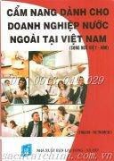 CẨM NANG DÀNH CHO DOANH NGHIỆP NƯỚC NGOÀI  KỸ NĂNG NHÂN SỰ - TUYỂN DỤNG –ĐẦU TƯ – THƯƠNG MẠI  MUA BÁN HÀNG HÓA -XUẤT NHẬP KHẨU  Song ngữ Anh – Việt