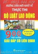 BỘ LUẬT LAO ĐỘNG VÀ 900 TÌNH HUỐNG GIẢI ĐÁP CÓ LIÊN QUAN (Áp dụng 01-07-2013)