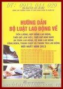 HƯỚNG DẪN BỘ LUẬT LAO ĐỘNG VỀ TIỀN LƯƠNG, HỢP ĐỒNG LAO ĐỘNG, THỜI GIỜ LÀM VIỆC, THỜI GIỜ NGHỈ NGƠI, AN TOÀN LAO ĐỘNG, VỆ SINH LAO ĐỘNG, CÔNG ĐOÀN, TRANH CHẤP VÀ THANH TRA LAO ĐỘNG MỚI NHẤT NĂM 2013