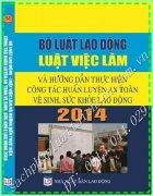 BỘ LUẬT LAO ĐỒNG LUẬT VIỆC LÀM VÀ HƯỚNG DẪN THỰC HIỆN CÔNG TÁC HUẤN LUYỆN AN TOÀN VỆ SINH, SỨC KHỎE LAO ĐỘNG 2014