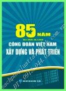 85 NĂM CÔNG ĐOÀN VIỆT NAM XÂY DỰNG VÀ PHÁT TRIỂN