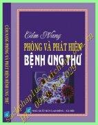 CẨM NANG PHÒNG & PHÁT HIỆN BỆNH UNG THƯ