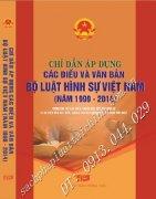 CHỈ DẪN ÁP DỤNG CÁC ĐIỀU VÀ VĂN BẢN BỘ LUẬT HÌNH SỰ VIỆT NAM NĂM 1999 - 2014 Tương Ứng Với Các Điều, Khoản Văn Bản Hướng Dân Thi Hành Mới Nhất