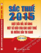 SẮC THUẾ 2015 - LUẬT SỬA ĐỔI, BỔ SUNG MỘT SỐ ĐIỀU CỦA CÁC LUẬT THUẾ VÀ HƯỚNG DẪN THI HÀNH MỚI NHẤT
