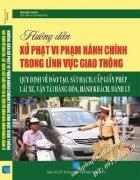 hướng dẫn sử phạt vi phạm hành chính trong lĩnh vực giao thông quy định về đào tạo sát hạch cấp giấy phép lái xe vận tải hàng hóa hành khách hành lý