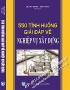 550 TÌNH HUỐNG GIẢI ĐÁP VỀ NGHIỆP VỤ XÂY DỰNG