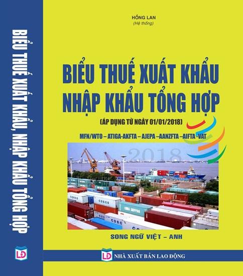 Biểu thuế suất xuất khẩu - nhập khẩu tổng hợp ( áp dụng từ ngày 01-01-2018 ) SONG NGỮ VIỆT - ANH