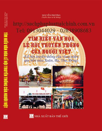 Tìm hiểu văn hóa lễ hội truyền thống của người Việt (Lễ hội truyền thống của vùng miền qua bốn mùa Xuân, Hạ, Thu, Đông)