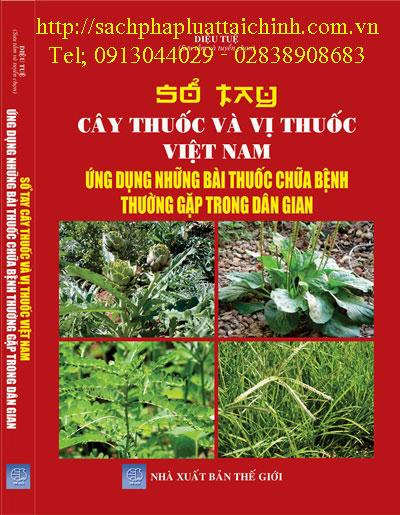 Sổ tay cây thuốc và vị thuốc Việt Nam ứng dụng trong những bài thuốc chữa bệnh thường gặp trong dân gian