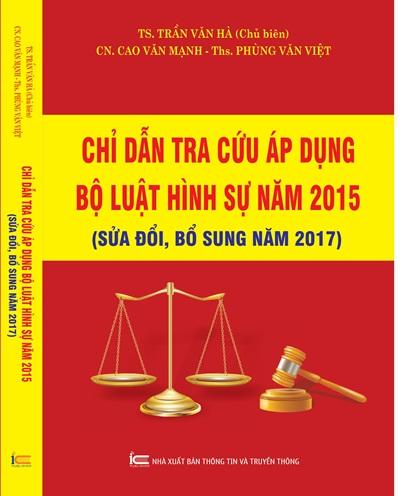 Chỉ dẫn tra cứu áp dụng Bộ luật Hình sự năm 2015. Sửa đổi, bổ sung năm 2017