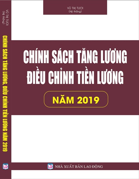Chính sách tăng lương, điều chỉnh tiền lương năm 2019 Áp dụng từ ngày 1-7-2019