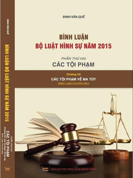 Bình Luận Bộ luật Hình Sự – Phần Thứ Hai – Chương XX Các Tội Phạm Về Ma Túy ( Bình Luận Chuyên Sâu)