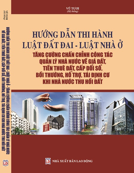 Hướng dẫn thi hành Luật Đất đai – Luật Nhà ở – Tăng cường chấn chỉnh công tác quản lý Nhà nước về giá đất, tiền thuê đất, cấp đổi sổ, bồi thường, hỗ trợ, tái định cư khi Nhà nước thu hồi đất