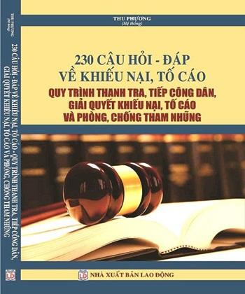 Sách 230 Câu Hỏi - Đáp về Kiếu nại, Tố cáo quy trình thanh tra, tiếp công dân, giải quyết kiếu nại, tố cáo và phòng, chống tham nhũng