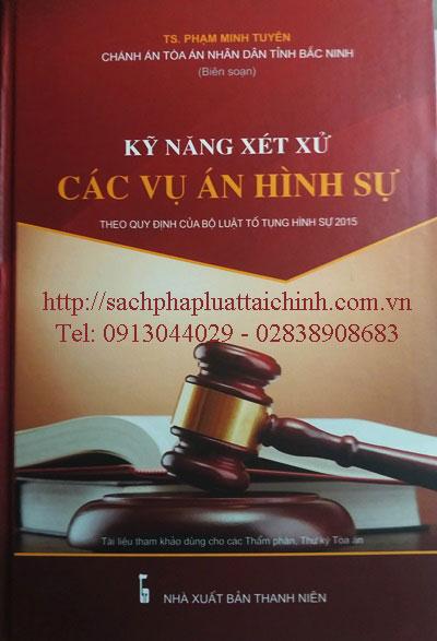Kỹ năng xét xử các vụ án hình sự theo quy định của Bộ luật tố tụng hình sự năm 2015 của TS Phạm Minh Tuyên Chánh án TAND tỉnh Bắc Ninh