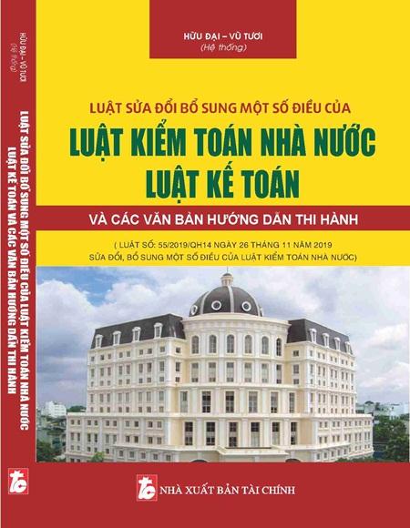 Luật sửa đổi bổ sung một số điều của luật kiểm toán nhà Nước, Luật kế toán và các văn bản hướng dẫn thi hành