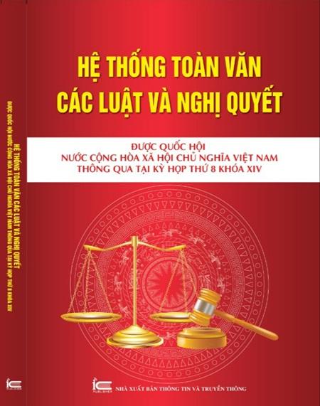 Hệ thống toàn văn các luật và Nghị Quyết được Quốc Hội nước cộng hòa xã hội chủ nghĩa Việt Nam thông qua tại kỳ họp thứ 8 khóa XIV