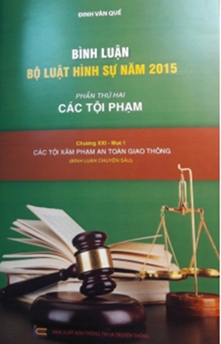 Sách mới - Bình luận Bộ luật Hình sự năm 2015 (Phần thứ hai - Các tội phạm), Chương XXI, Mục 1: Các tội xâm phạm an toàn giao thông